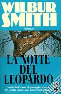 La notte del leopardo libro di Smith Wilbur