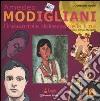 Amedeo Modigliani. L'inesauribile dolcezza della luna. Ediz. illustrata