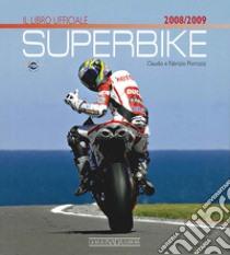 Superbike 2008-2009. Il libro ufficiale libro di Porrozzi Claudio - Porrozzi Fabrizio