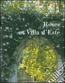 Roses at Villa d'Este libro di Barisi Isabella - Mollia Michela - Frassineti Mimmo