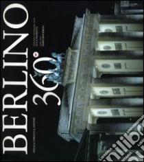 Berlino 360°. Ediz. italiana, inglese, tedesca libro di Bourbon Fabio - Pedrotti Luca