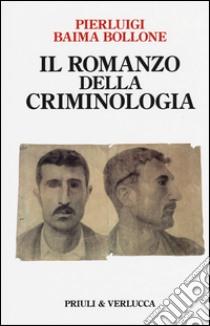 Il romanzo della criminologia libro di Baima Bollone Pierluigi