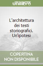 L'architettura dei testi storiografici. Un'ipotesi libro di Gardin Jean-Claude - Borghetti M. Novella