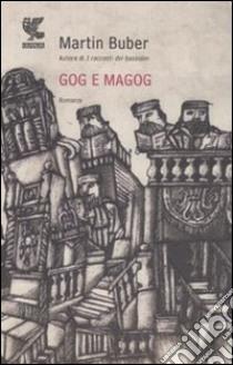 Gog e Magog libro di Buber Martin