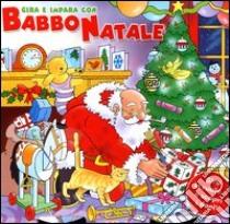 Gira e impara con Babbo Natale libro di Trotter Stuart