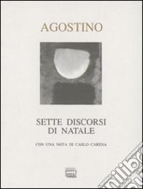 Sette discorsi di Natale libro di Agostino (sant')