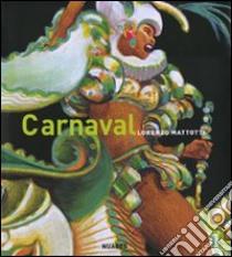 Carnaval. Colori e movimenti libro di Mattotti Lorenzo
