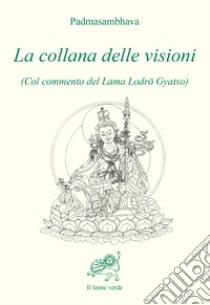 La collana delle visioni libro di Padmasambhava