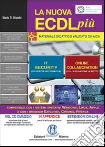 La nuova ECDL più. IT security e Online collaboration. Con CD-ROM libro di Storchi Mario R.