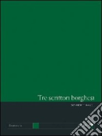 Tre scrittori borghesi. Soldati, Moravia, Piovene libro di Onofri Massimo