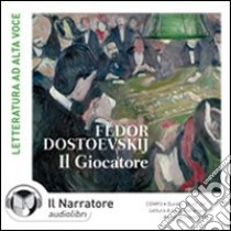 Il giocatore. Audiolibro. CD Audio formato MP3. Ediz. integrale  di Dostoevskij Fëdor