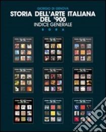 Storia dell'arte italiana del '900. Indice generale libro di Di Genova Giorgio