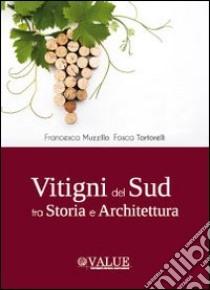 Vitigni del sud tra storia e architettura libro di Muzzillo Francesca - Tortorelli Fosca