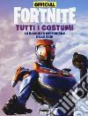 Official Fortnite. Tutti i costumi