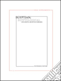 Egyptian & egyptological. Documents, archives & libraries. EDAL supplements (1) libro di Orsenigo Christian