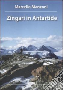 Zingari in Antartide libro di Manzoni Marcello
