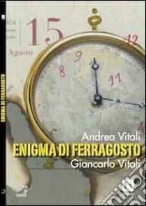 Enigma di Ferragosto libro di Vitali Andrea - Vitali Giancarlo