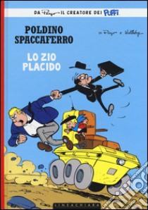 Zio Placido. Poldino Spaccaferro (4) libro di Peyo
