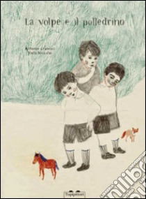 La volpe e il polledrino libro di Gramsci Antonio - Niccolai Viola